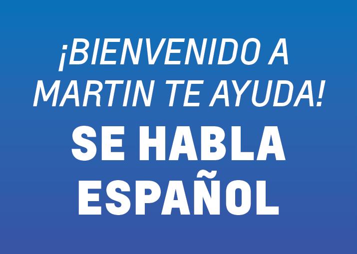 ¡Bienvenido a Martin Te Ayuda! Se Habla Español