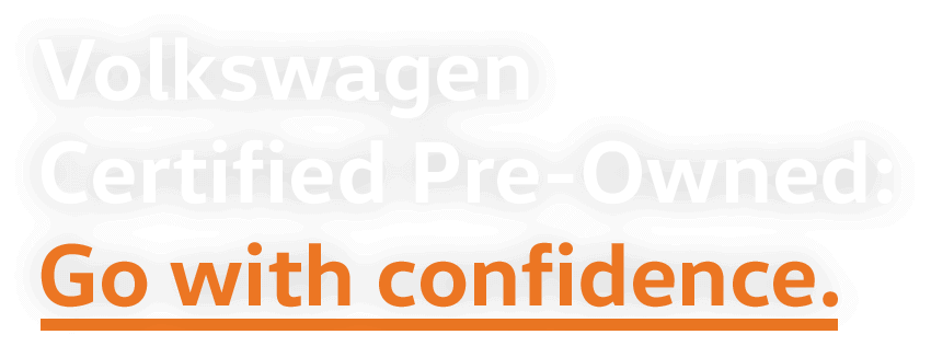 Volkswagen Certified Pre-Owned Go with confidence.