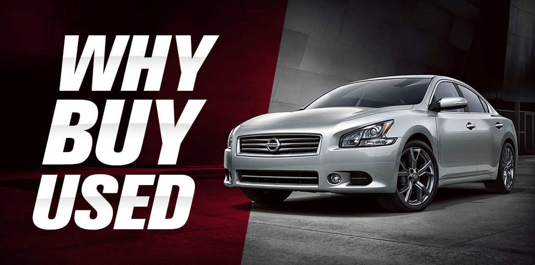 Why Buy a Used or Certified Pre-owned Vehicle at Downey Nissan