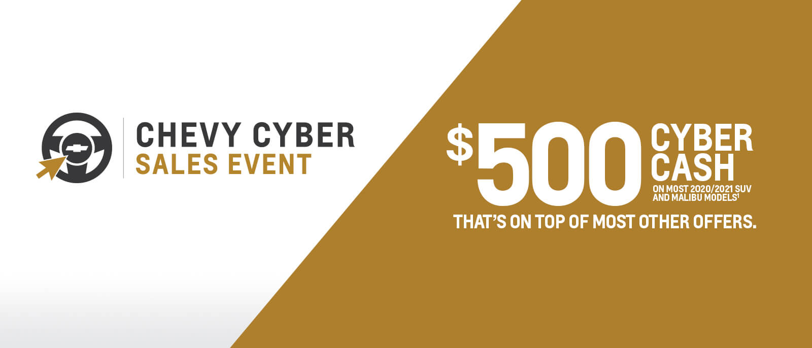 Chevy Cyber Sales Event - $500 Cyber Cash on most 2020/2021 SUV and Malibu Models - That's on top of most other offers