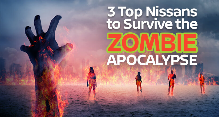 3 Must Have Nissans To Survive The Zombie Apocalypse