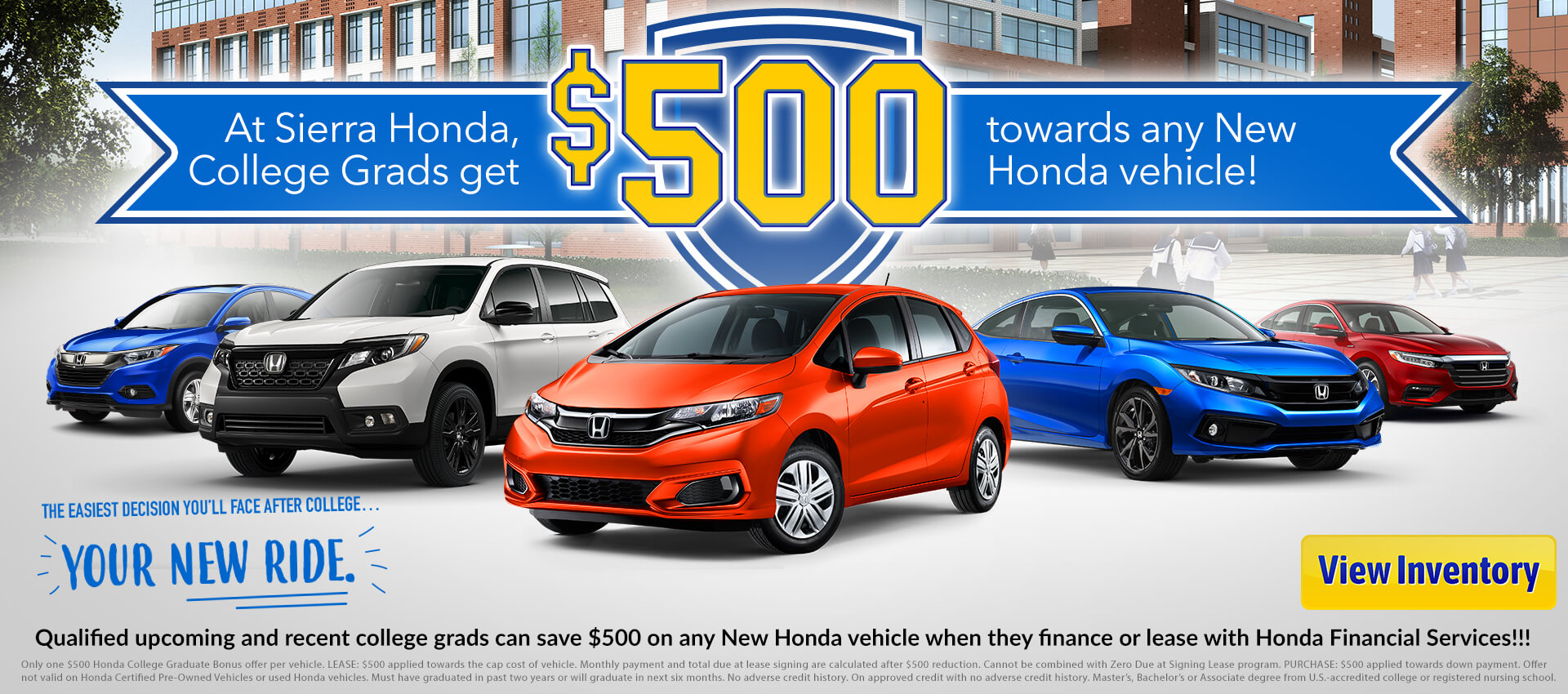 At Sierra Honda, Colelge Grads get $500 towards any 2019 Vehicle!