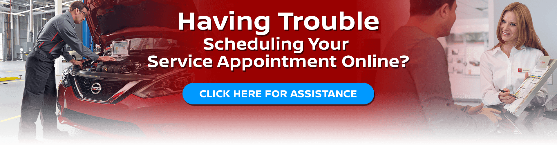 Having trouble scheduling your service appointment online? Click here for assistance