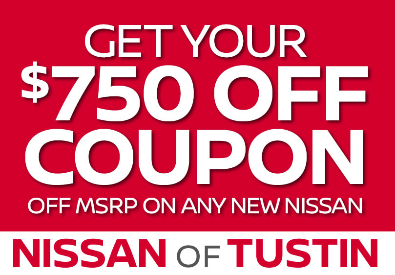 Get your $750 Off Coupon off MSRP on any New Nissan