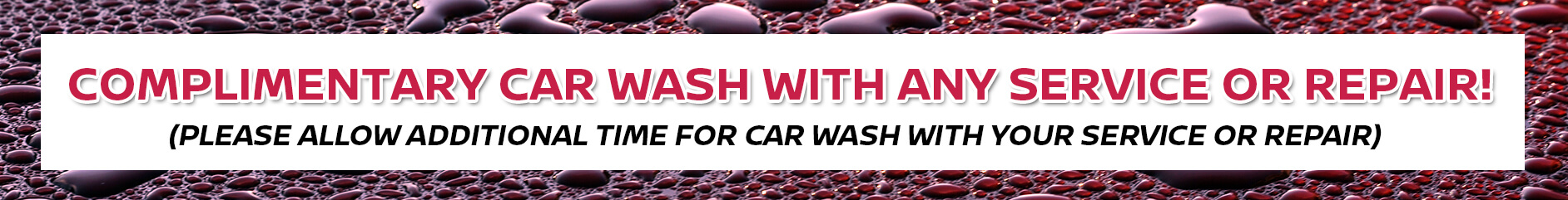 Complimentary car wash with any service or repair