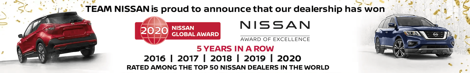 Team Nissan is proud to announce that our dealership has won 2019 Nissan Global Award Nissan Award of Excellence 3 years in a row