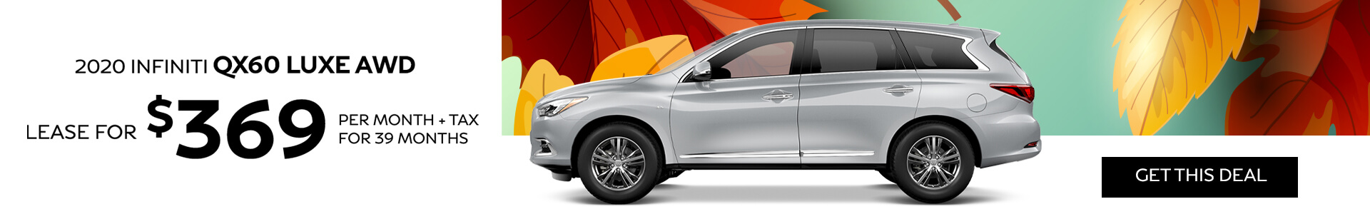 QX60 LUXE - Lease for $369