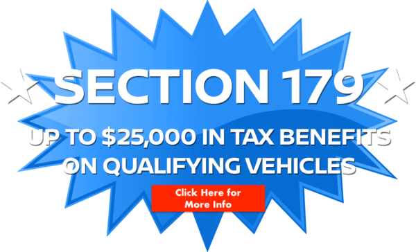 SECTION 179 UP TO $25,000 IN TAX BENEFITS ON QUALIFYING VEHICLES