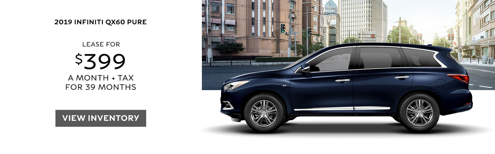 2019 QX60 - Lease for $399