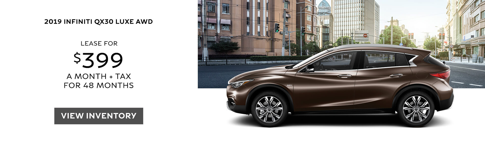 2019 QX30 - Lease for $399