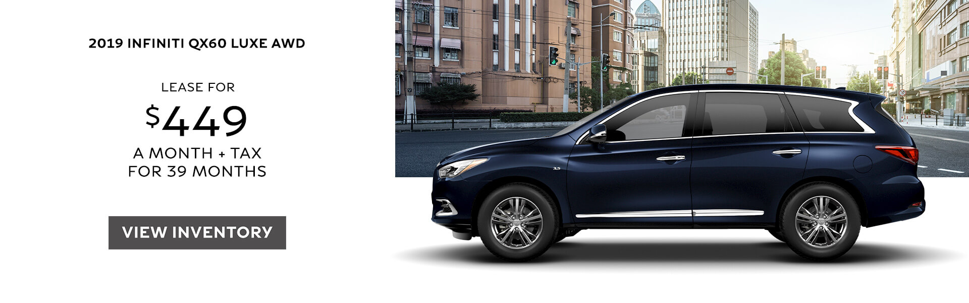 2019 QX60 - Lease for $429