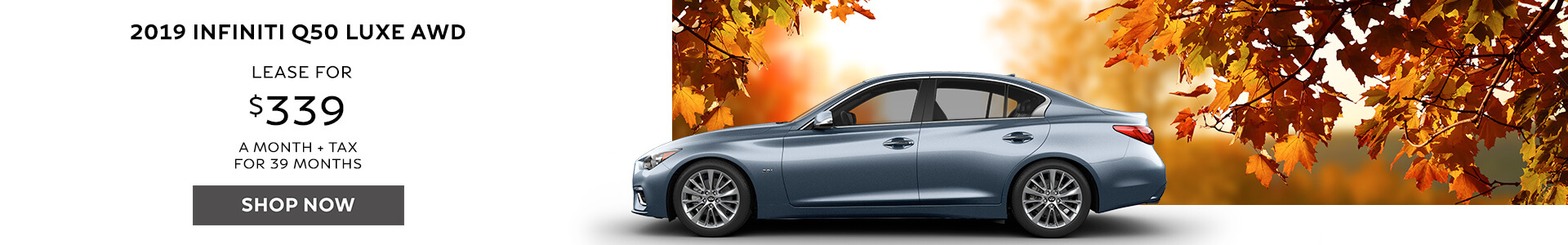 Q50 LUXE - Lease for $339