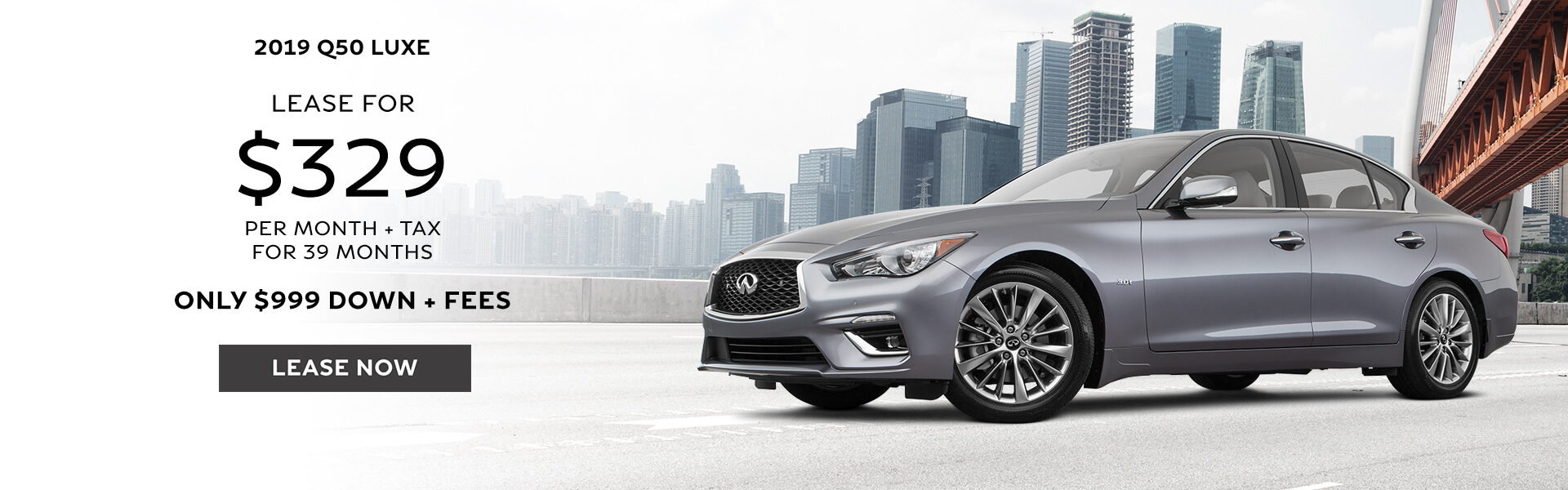 2018 Q50 - Lease for $329