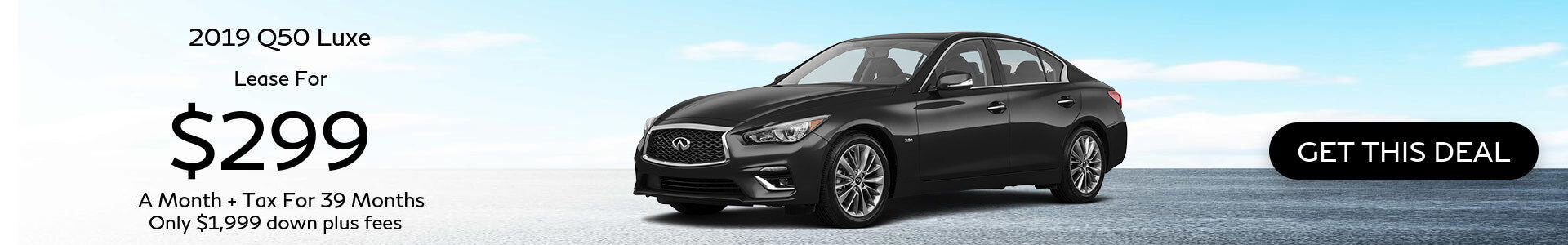 2019 Q50 - Lease for $299