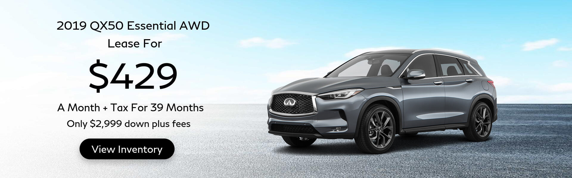 2019 QX50 - Lease for $499