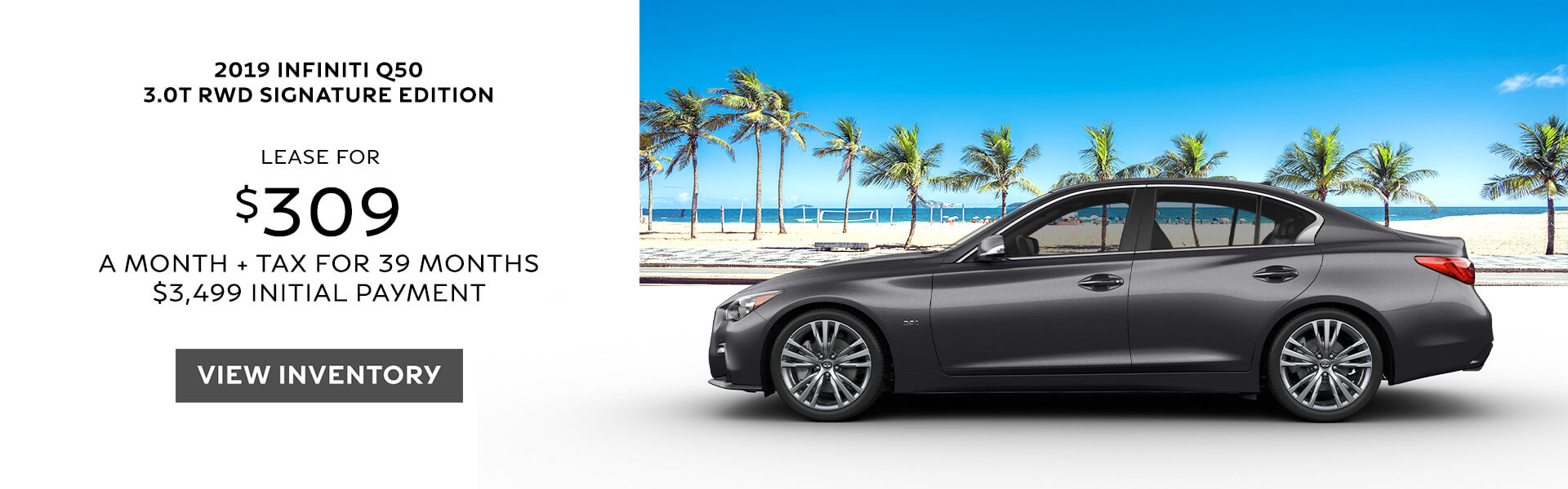 2019 Q50 - Lease for $309
