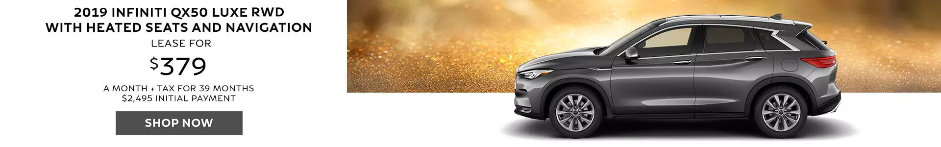 2019 QX50 - Lease for $379