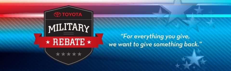 Toyota Military Rebate - For everything you give, we wnat to give something back