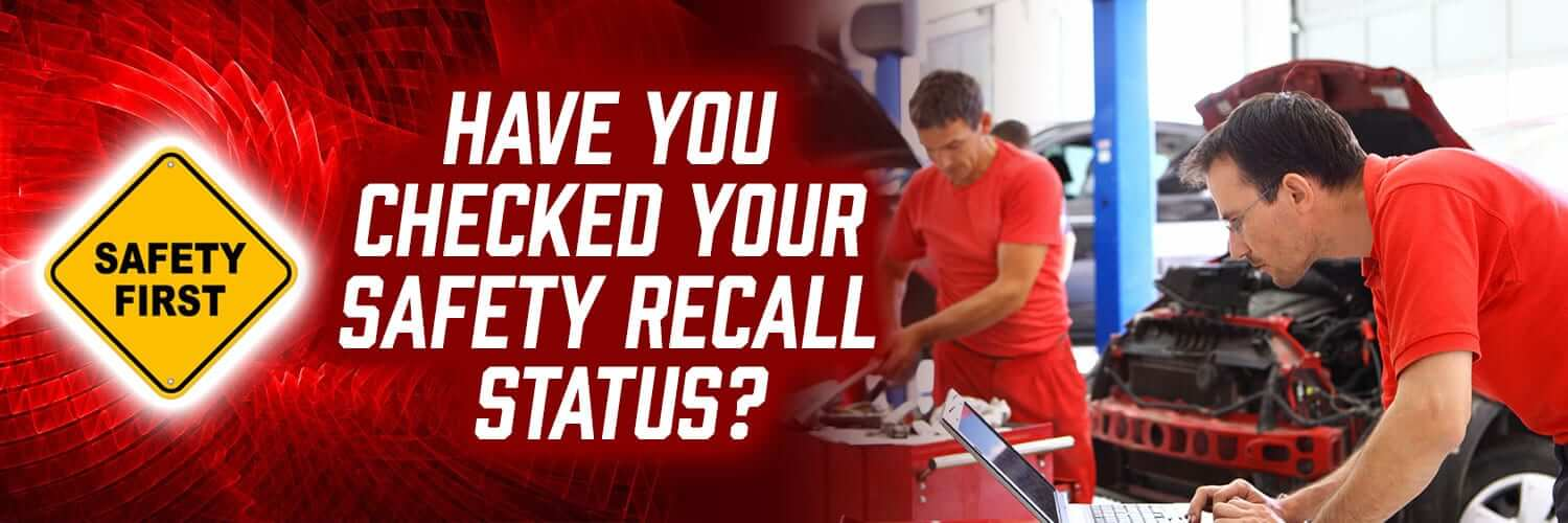 Have you checked your safety recall status?