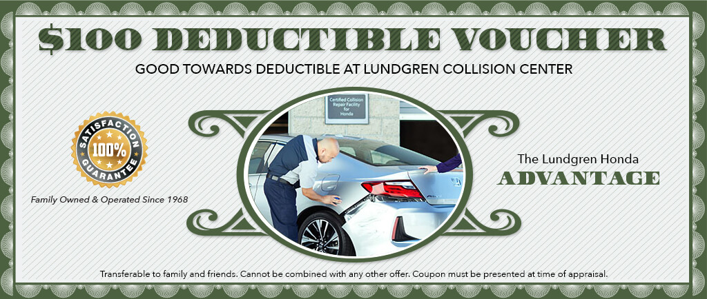 $100.00 Deductible Voucher good towards deductible at lundgren collision center
