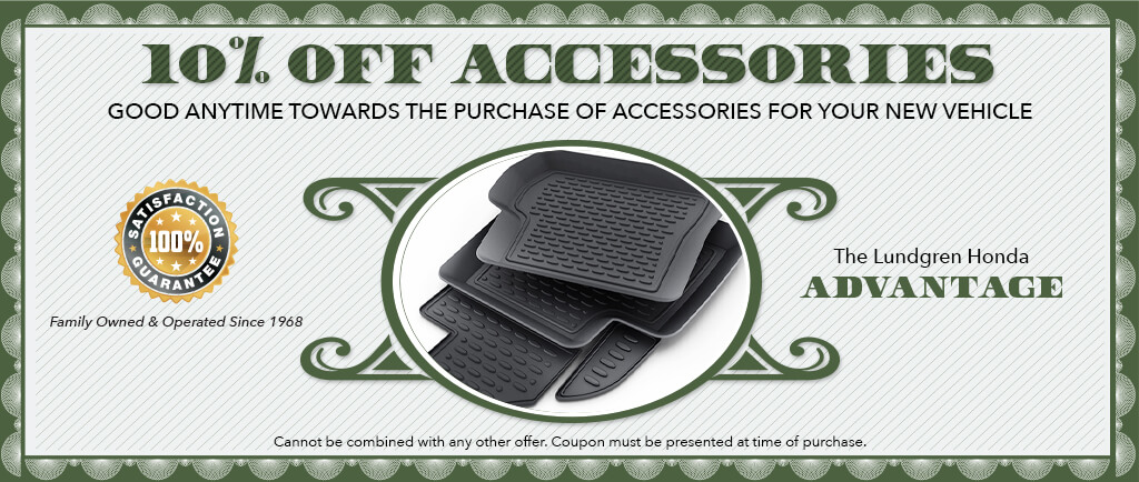 10% off Accessories good anytime towards the purchase of accesoreis for your new vehicle