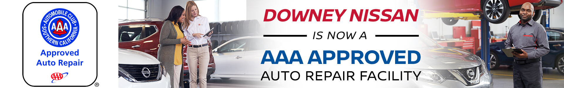 Downey Nissan is now a AAA Approved Auto Repair Facility