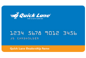 GET A $25 REBATE BY MAIL WHEN YOU USE THE QUICK LANE CREDIT CARD ON A QUALIFYING PURCHASE OF $250 OR MORE (BEFORE TAX).*