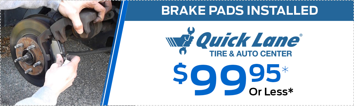 BRAKE PADS INSTALLED $99.95 OR LESS*