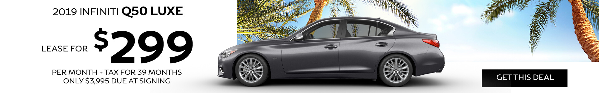 2019 Q50 LUXE - Lease for $299