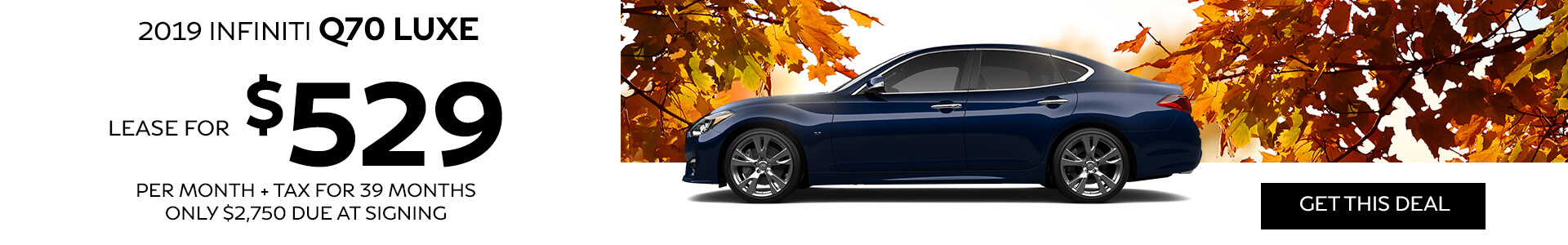 Q70 LUXE - Lease for 529