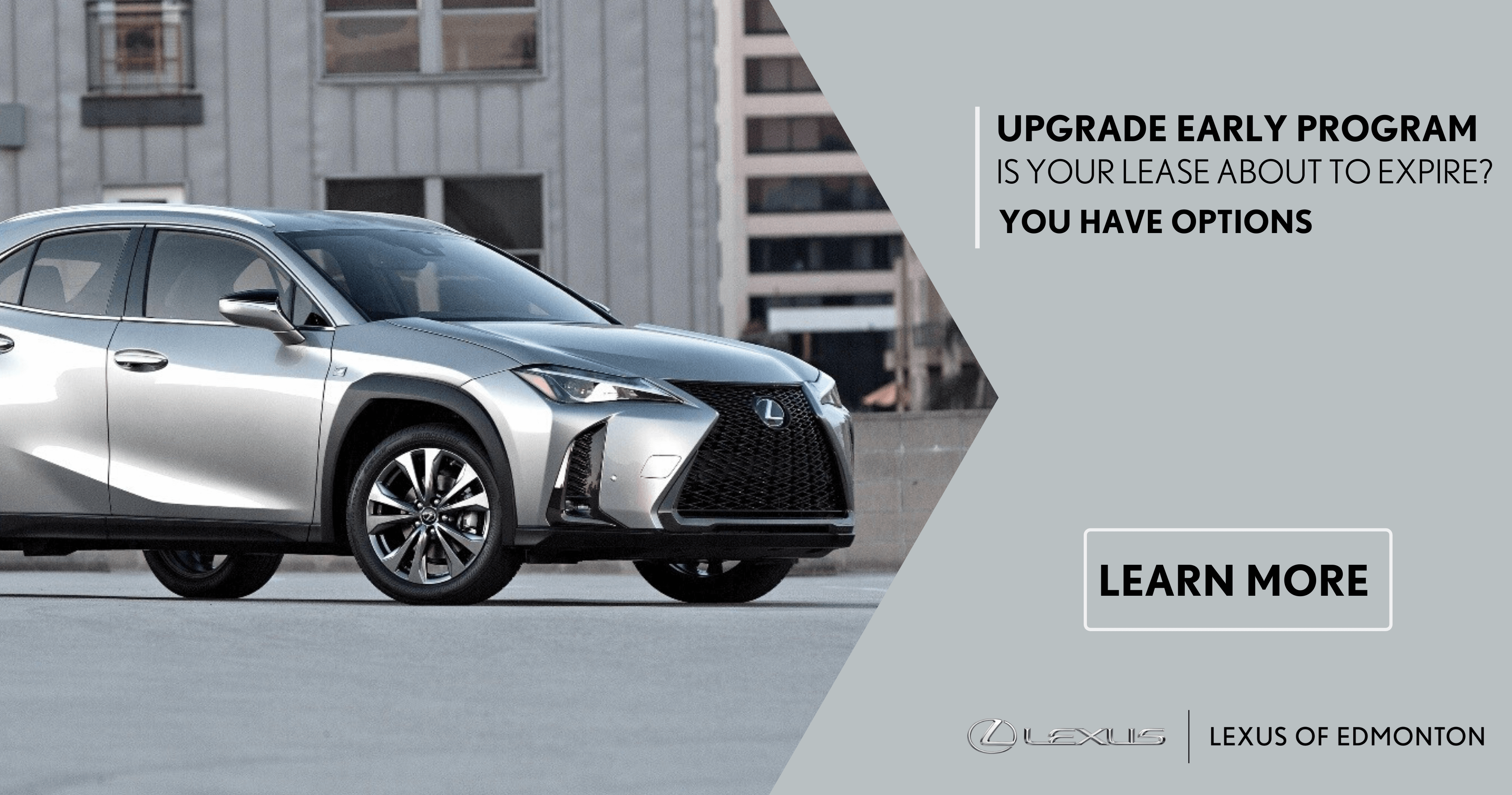 Upgrade Early Program - Is your lease about to expire? You have options.