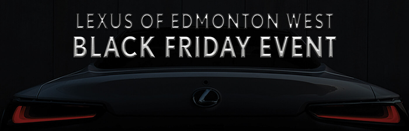 Black Friday Event at Lexus of Edmonton