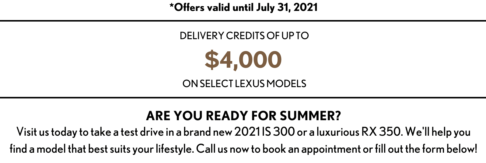 Offers Valid until July 31, 2021