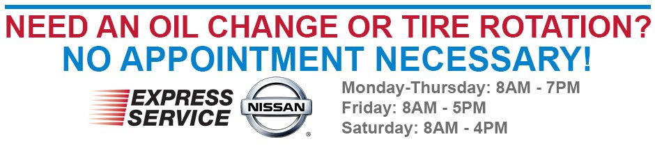 Need an oil change or tire rotation? No appointment necessary!