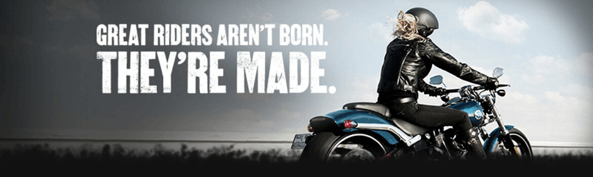Great Riders aren't born. They're Made.