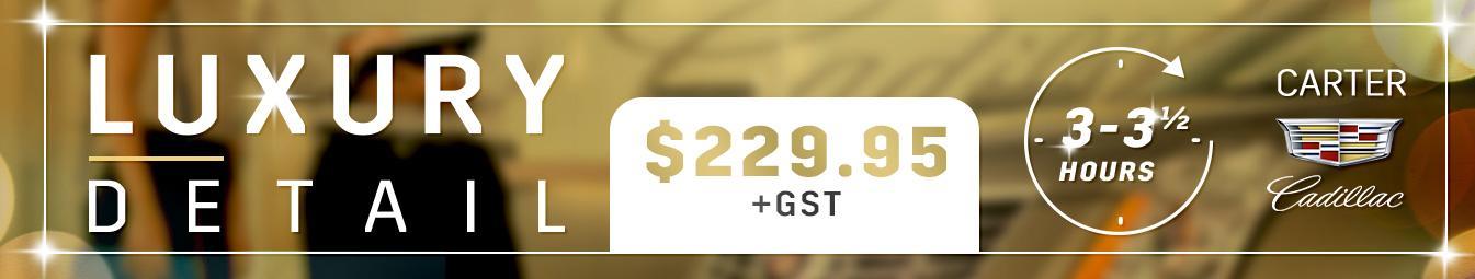 Luxury Detail $229.95 + GST