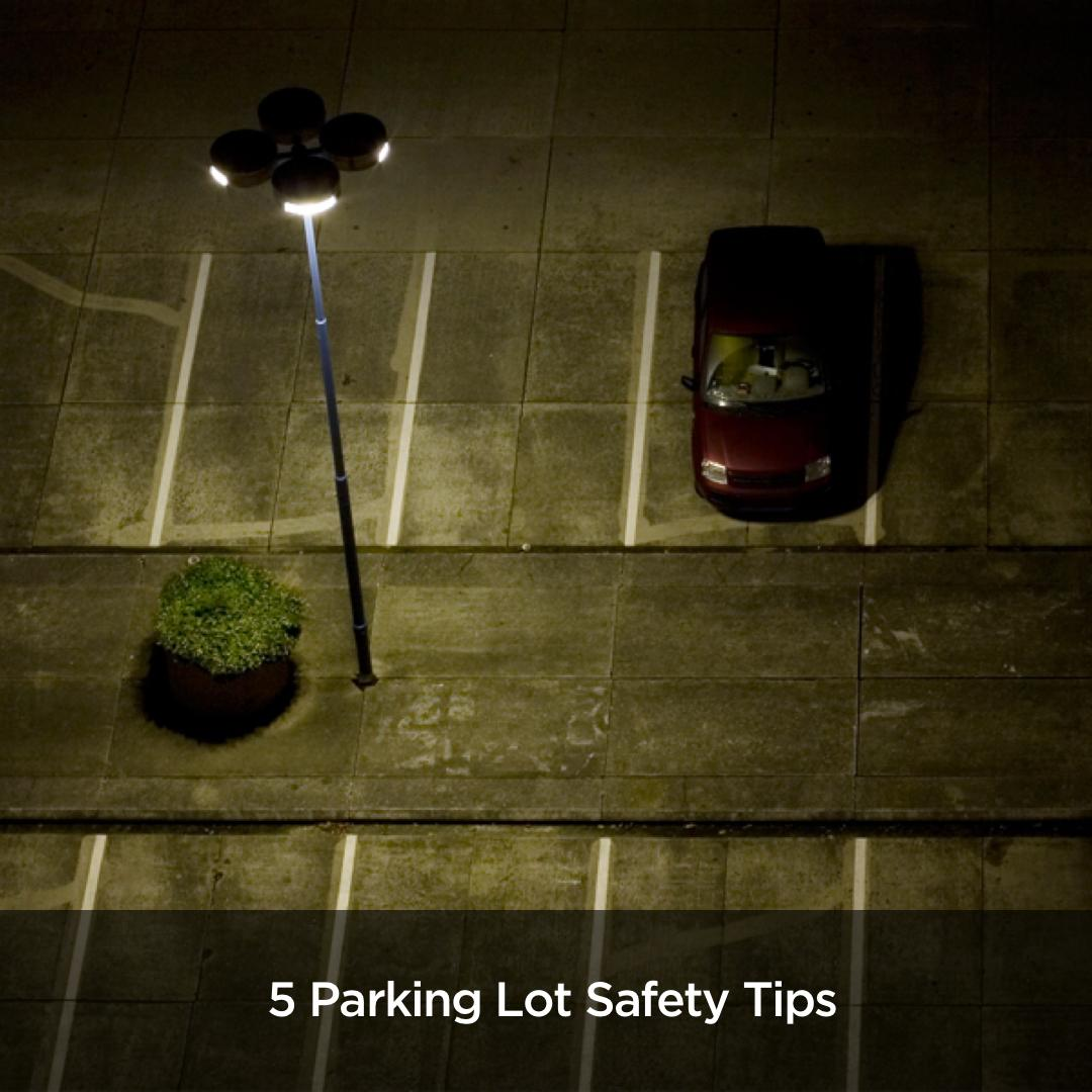 5 Parking Lot Safety Tips