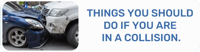 Things You  Should Do IF YOU Are In A Collision