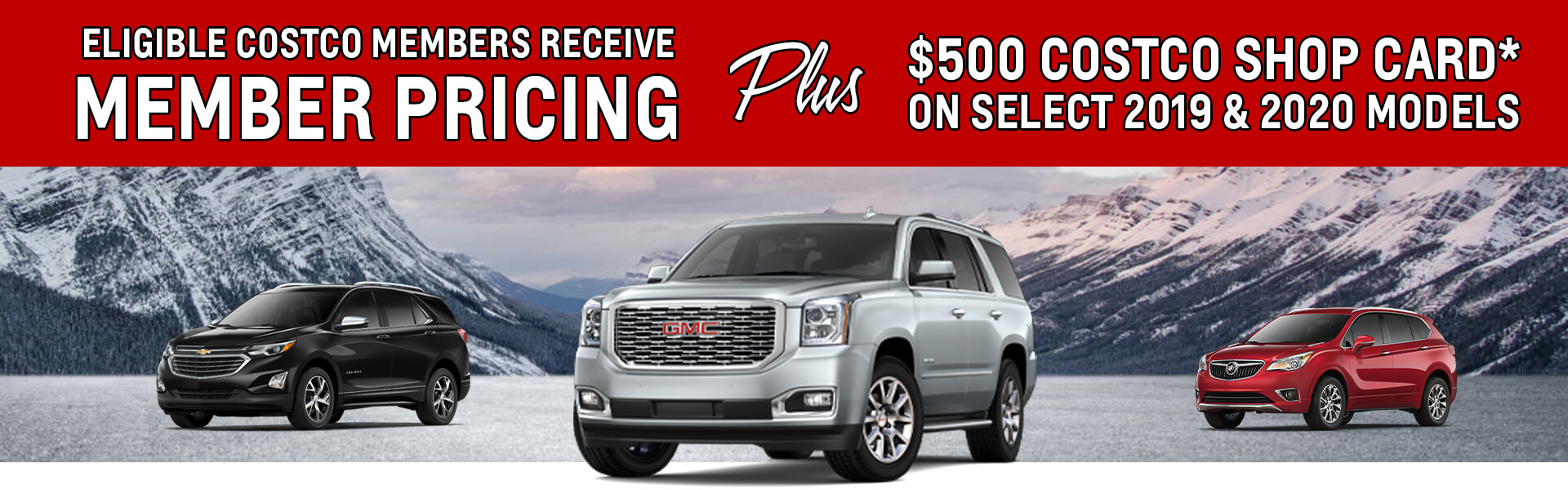 Eligible Costco Members Receive Member Pricing plus $500 Costco Shop card* on Select 2019 and 2020 models