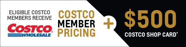 Eligible Costco Members Recive Costco Mmeber Pricing + $500 Costco Shop Card
