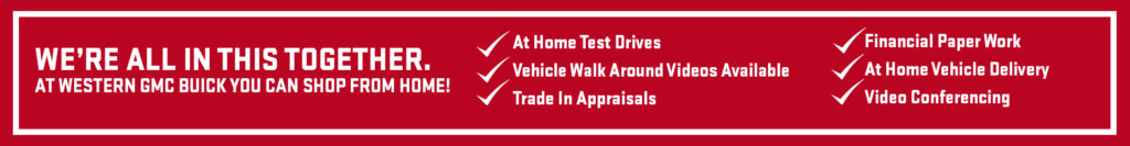 Shop from home at Western GMC Buick