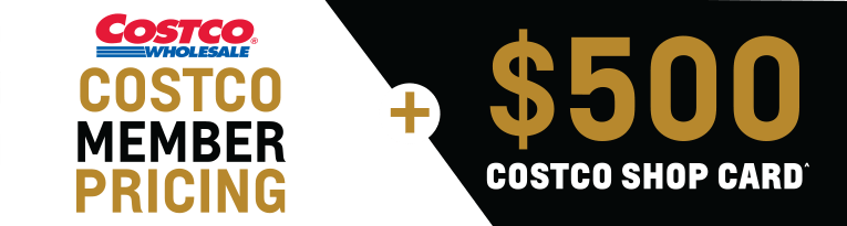 Costco Member Pricing + $500 Costco Shop card