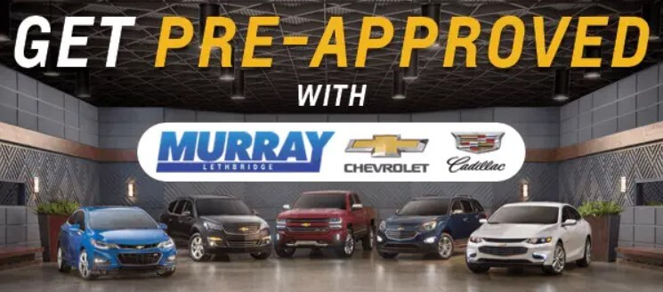 Get Pre-Approved with Murray Chevy Cadillac Lethbridge