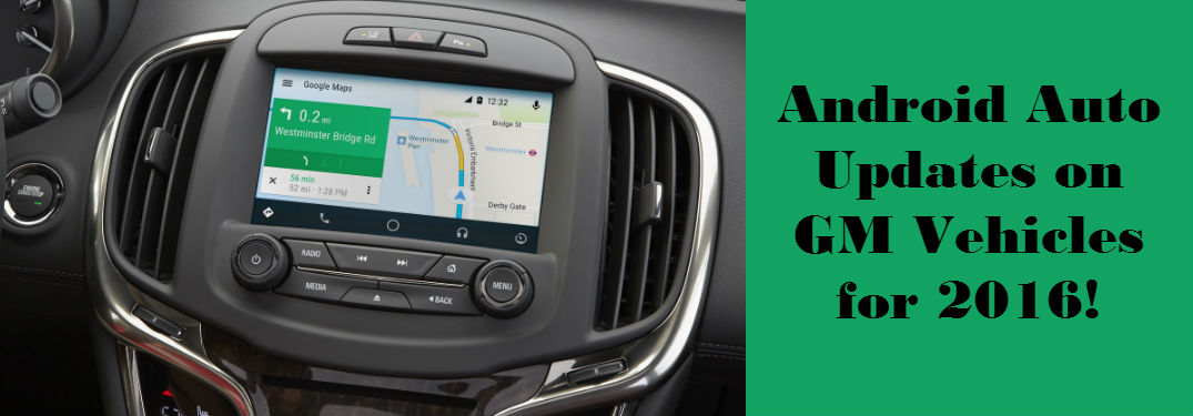 Android Auto Now Available for 2016 GM Vehicles in Canada