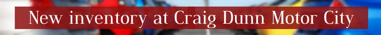 New vehicle inventory at Craig Dunn Motor City