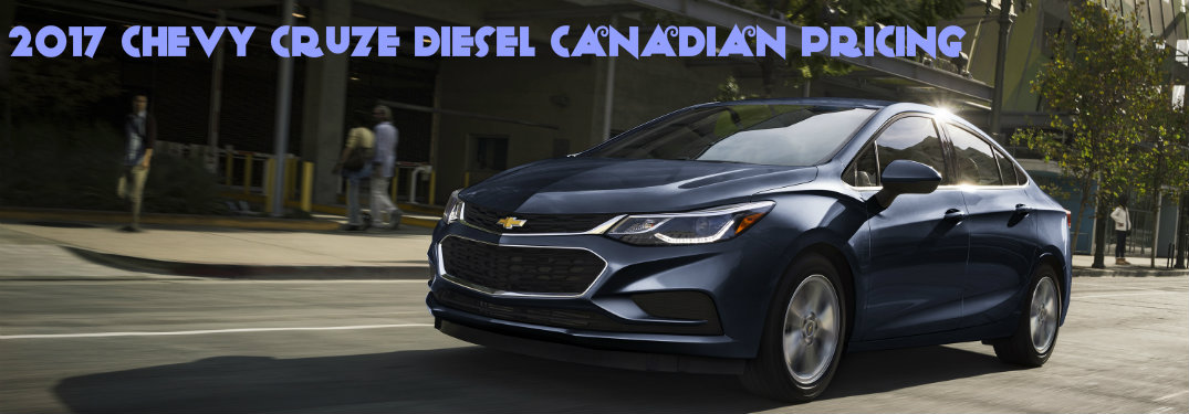 Check Out Pricing on the 2017 Cruze Diesel