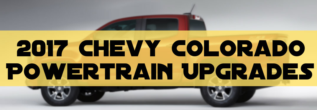 New Engine and Transmission on the 2017 Chevy Colorado