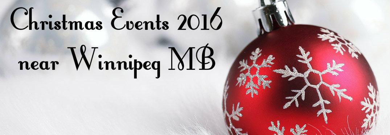 Christmas Events 2016 Near Winnipeg MB