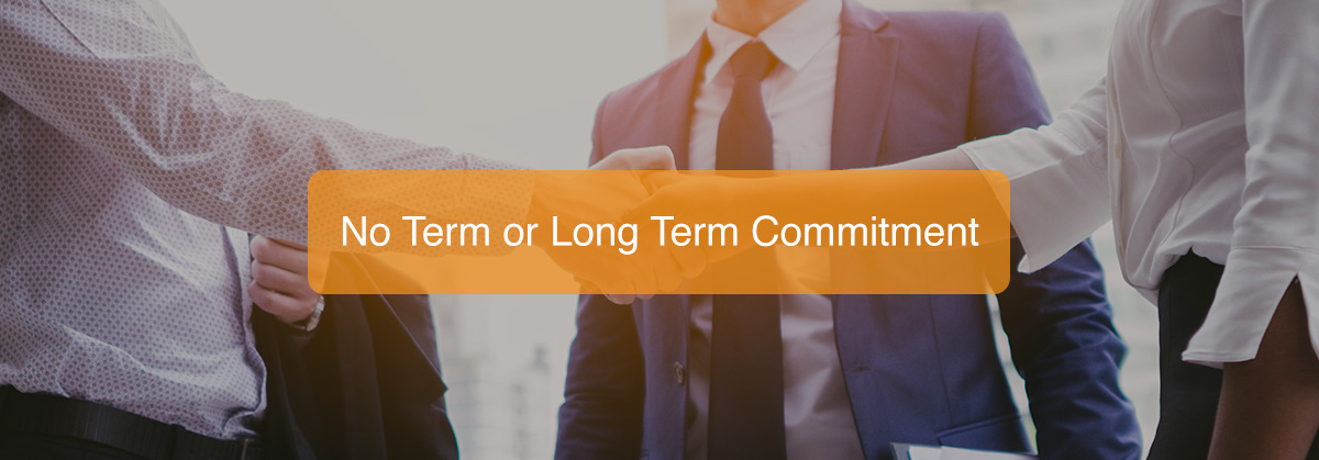 No Term or Long Term Commitment