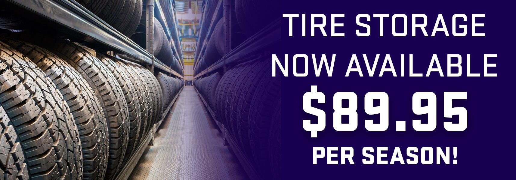 Tire Storage $89.95 per season